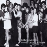 Kathryn Williams:No One Takes You Home
