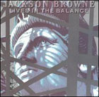 Jackson Browne:Lives in the Balance