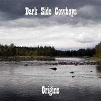 Dark Side Cowboys: Origins