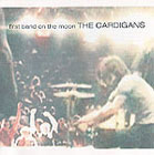 Cardigans:First Band On The Moon