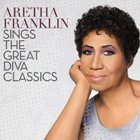 Aretha Franklin:Aretha Franklin sings the great diva classics