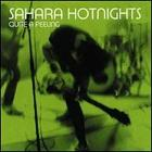 Sahara Hotnights:quite a feeling