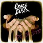Crazy Lixx:Do or Die