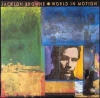 Jackson Browne:World in Motion