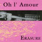 Erasure:Oh L'Amour