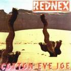 Rednex:Cotton Eye Joe