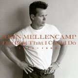 John Mellencamp: The Best that I Could Do 1978-1988