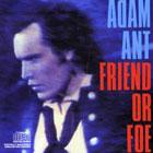Adam Ant: Friend Or Foe