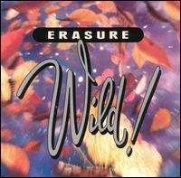 Erasure:Wild!