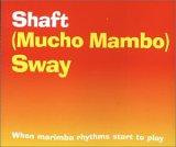 Shaft:(Mucho Mambo) Sway