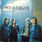 Sahara Hotnights:With Or Without Control