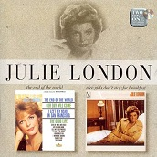 Julie London:The End Of The World/Nice Girls Don't Stay For Breakfast