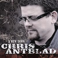 Chris Antblad: A New Dawn