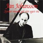 Jan Johansson:Spelar Musik På Sitt Eget Vis