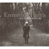 Emmylou Harris:All I Intended To be