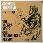 Cornelis Vreeswijk: Tio Vackra Visor och Personliga Person
