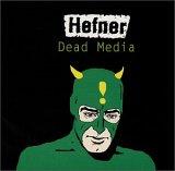 Hefner:Dead Media