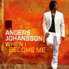 Anders Johansson: When I Become Me