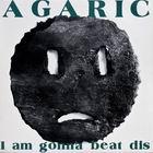 Agaric: I am gonna beat dis